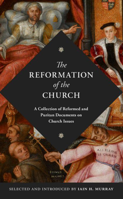 image of 'The Reformation of the Church' by Iain H. Murray