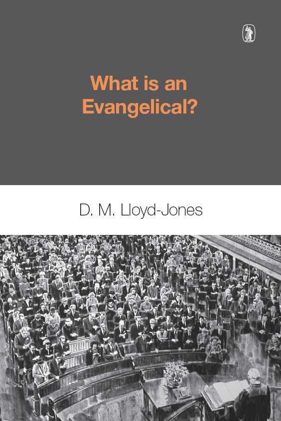 cover image for 'What is an Evangelical' by Martyn Lloyd-Jones