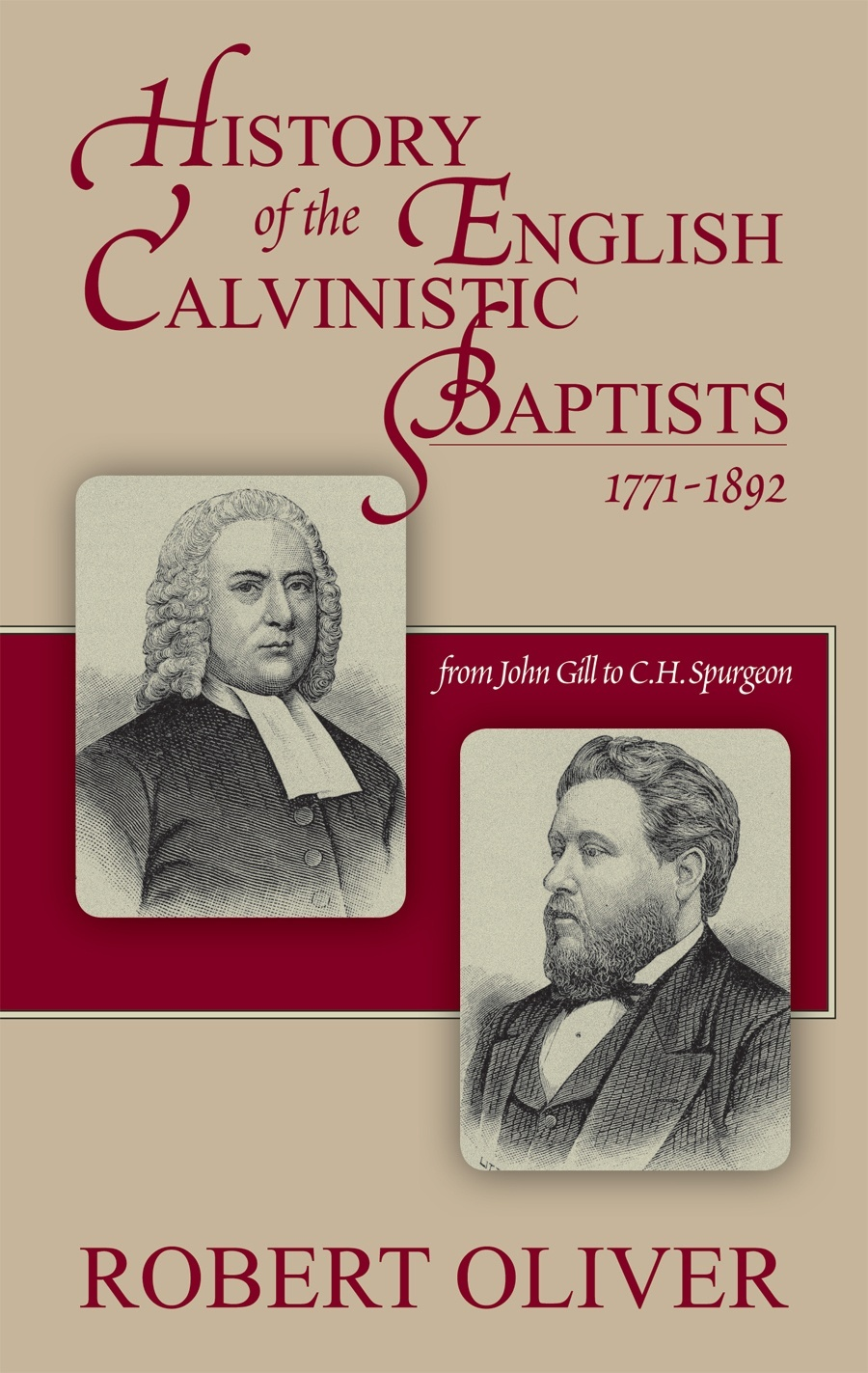 History of the English Calvinistic Baptists 1791-1892