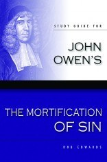 The Mortification of Sin - Study Guide