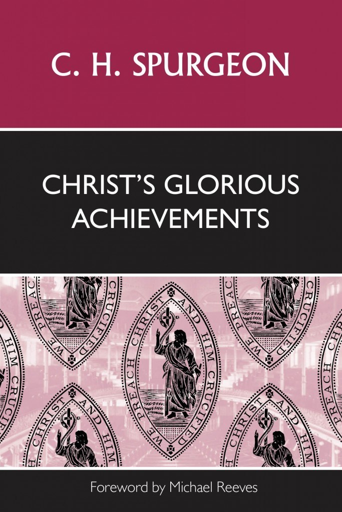 Book Cover for 'Christ's Glorious Achievements'