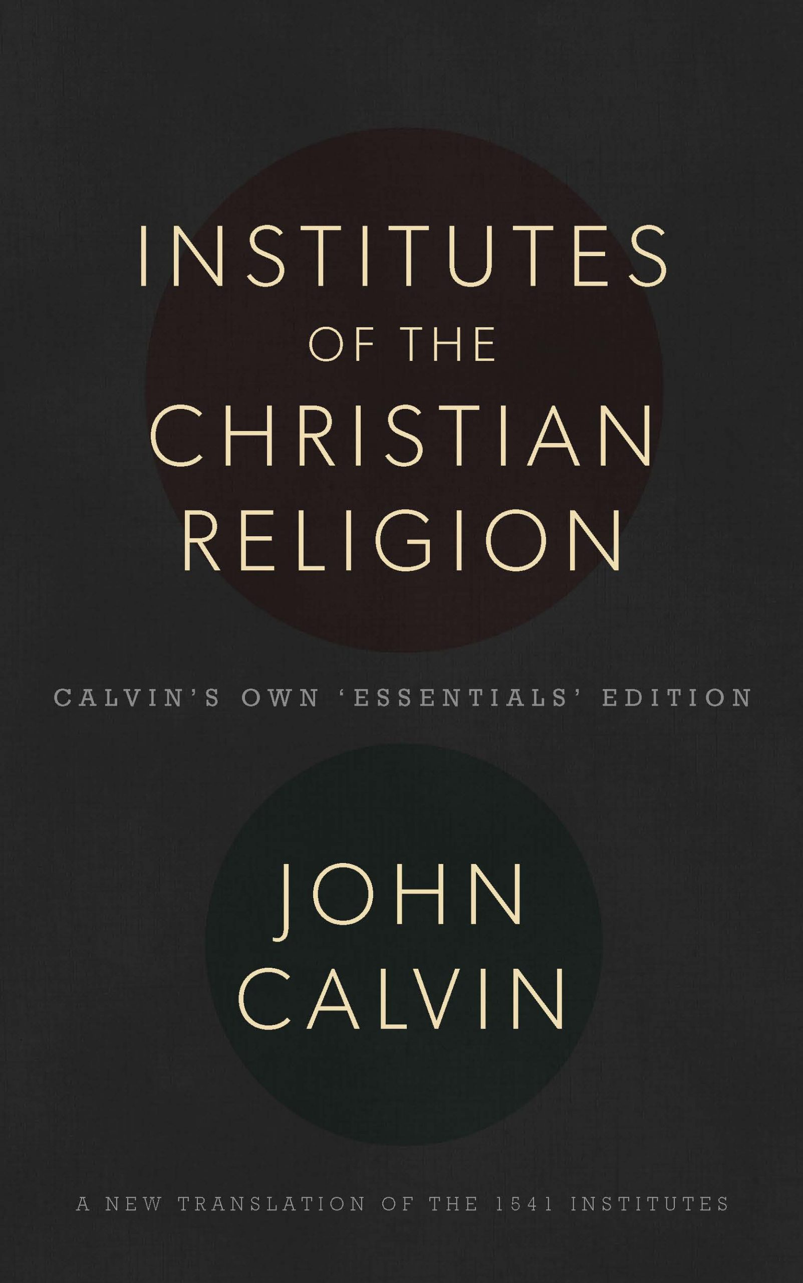 Cover image for John Calvin's 'Institutes of the Christian Religion'