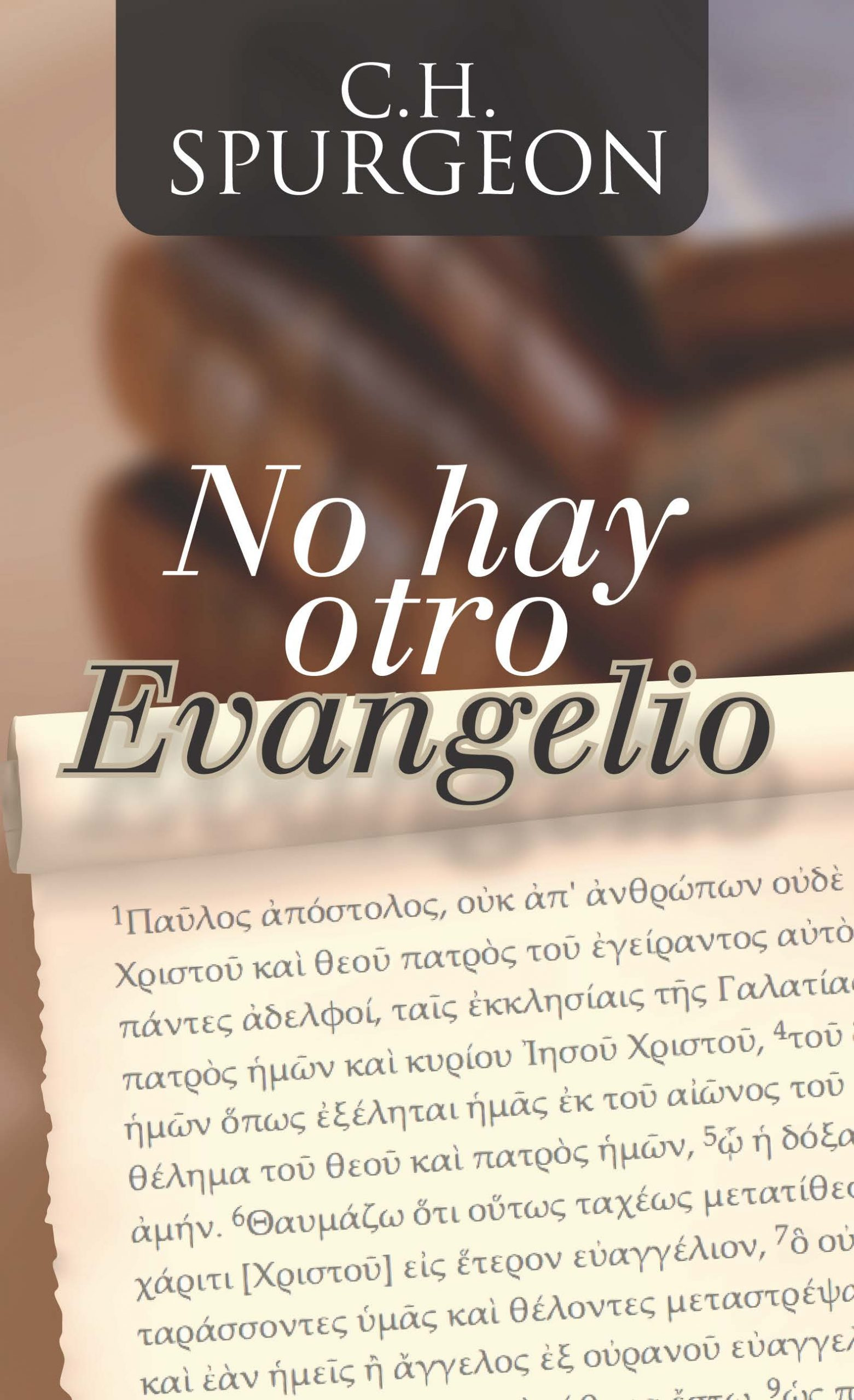 Cover Image for 'No Hay Otro Evangelio' by Spurgeon