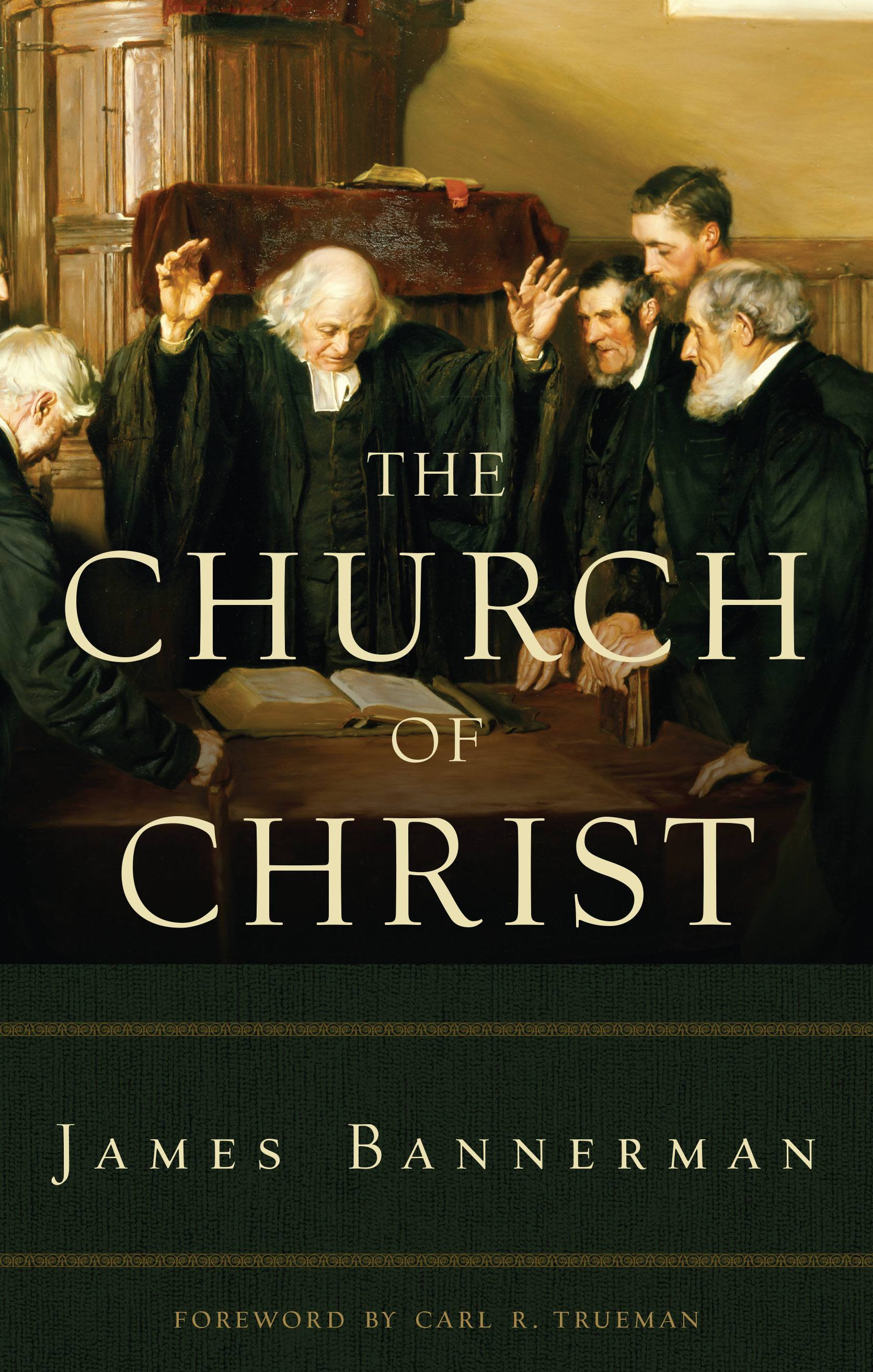 Cover Image for James Bannerman's 'The Church of Christ' from The Banner of Truth