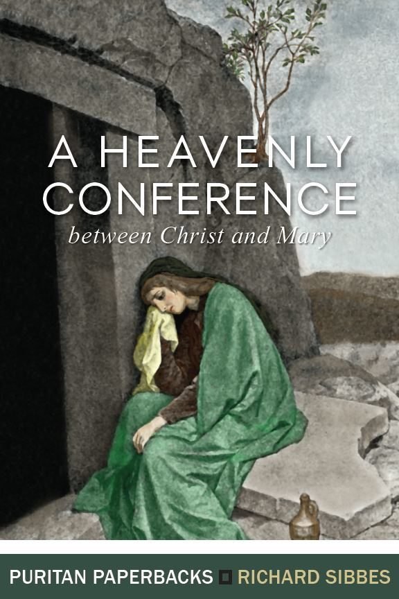 cover image for 'A Heavenly Conference' by Richard Sibbes