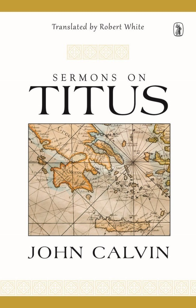 Cover Image for 'Sermons on Titus' by John Calvin