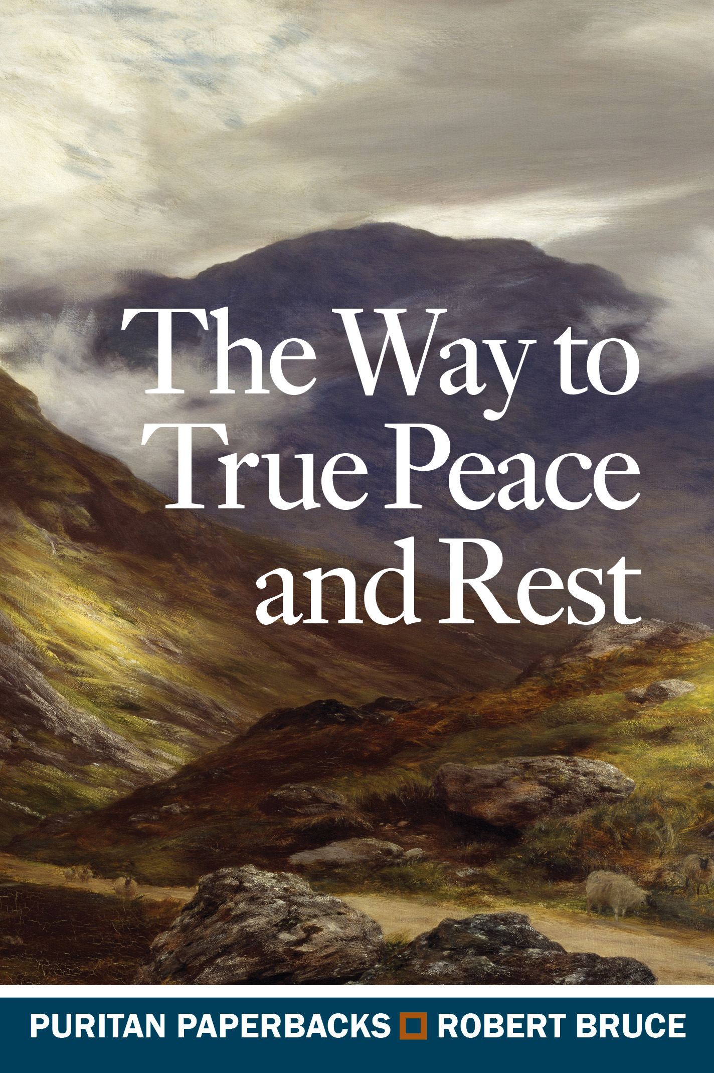 cover image for the Way to True Peace and Rest by Robert Bruce