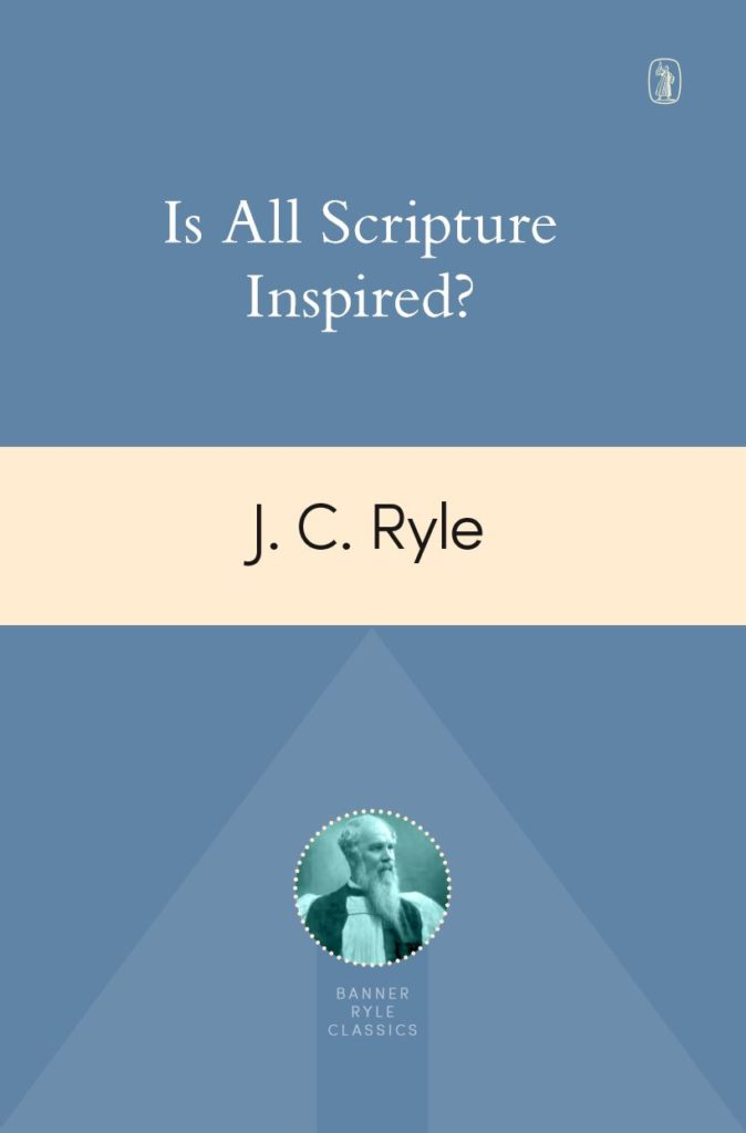 cover image for Is All Scripture Inspired? by JC Ryle