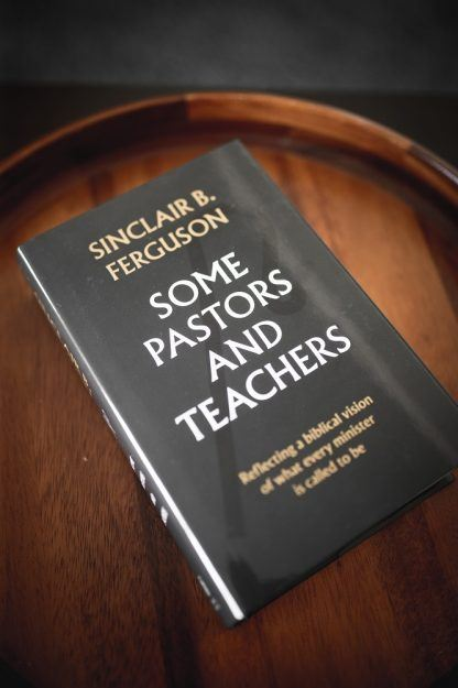 image of Some Pastors and Teachers by Sinclair Ferguson