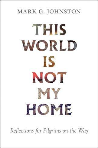 cover of This World Is Not My Home by Mark Johnston
