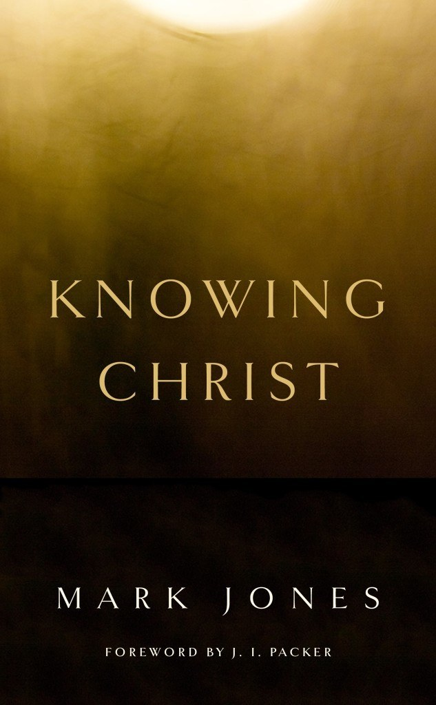 cover image for 'Knowing Christ' by Mark Jones