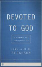 cover image for 'Devoted to God' by Sinclair Ferguson