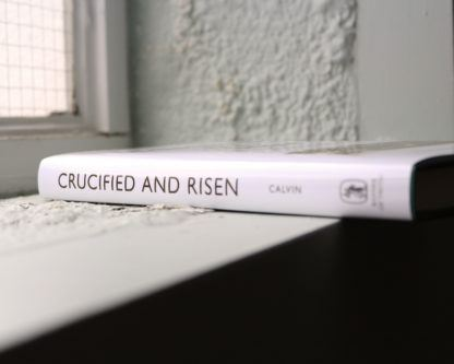 image of Crucified and Risen by John Calvin